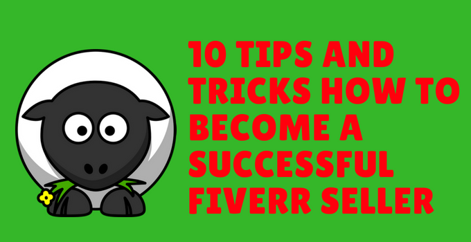 10 Tips and Tricks How to Become A Successful Fiverr Seller